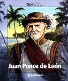 Juan Ponce de Leon, Gail Sakurai, 0531165795
