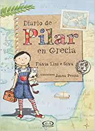 Diario de Pilar En Grecia: Amazon.es: Flavia Lins E. Silva