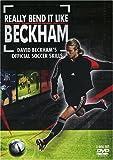Really Bend It Like Beckham: David Beckham's Official Soccer Skills [Import]
