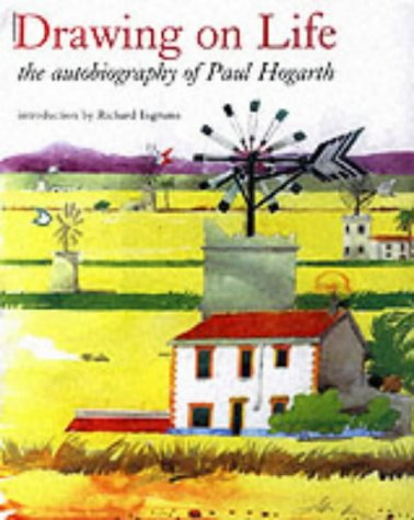 Read Online Drawing on Life: The Autobiography of Paul Hogarth PDF