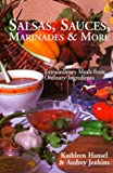 img - for Salsas, Sauces, Marinades & More: Extraordinary Meals from Ordinary Ingredients book / textbook / text book
