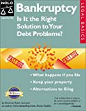 Bankruptcy : Is It the Right Solution to Your Debt Problems? (Quick & Legal Series)