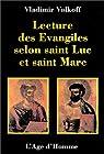 Lecture des Évangiles selon saint Luc et saint Marc par Volkoff