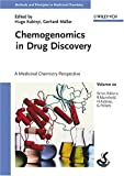 Chemogenomics in Drug Discovery: A Medicinal Chemistry Perspective, Volume 22 (Methods and Principles in Medicinal Chemistry)