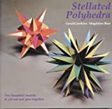 Stellated Polyhedra, Gerald Jenkins and Magdalen Bear, 1899618163