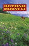 Beyond Mount Si, John Zilly, 1881583082