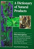 A Dictionary of Natural Products: Terms in the Field of Pharmacognosy Relating to Natural Medicinal and Pharmaceutical Materials and the Plants, Animals, and Minerals from Which They