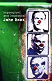 Imperialism and Resistance, John Rees, 0415346762