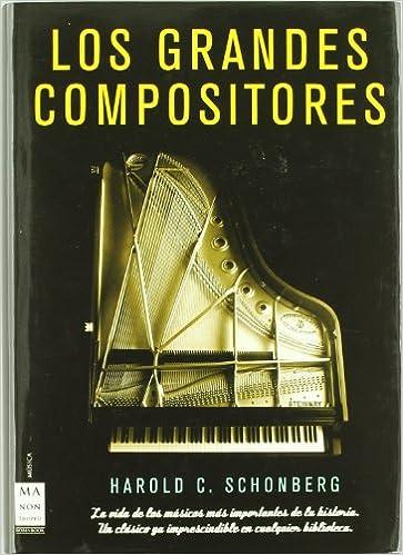 Los grandes compositores - La vida de los músicos más importantes ...