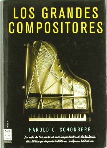Descargar Libro Grandes Compositores, Los: La Vida De Los Músicos Más Importantes De La Historia. Harold Schonberg