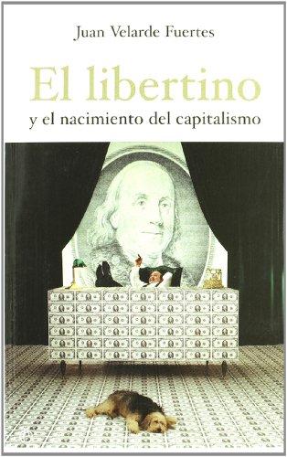 Libertino y el nacimiento del capitalismo, el por Velarde Fuertes, Juan