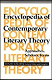 Encyclopedia of Contemporary Literary Theory: Approaches, Scholars, Terms (THEORY/CULTURE)