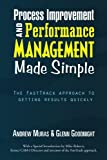 Process Improvement and Performance Management Made Simple, Andrew Muras & Glenn Goodnight, 1441535454