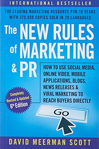The New Rules of Marketing and PR: How to Use Social Media, Online Video, Mobile Applications, Blogs, Newsjacking, and Viral Marketing to Reach Buyers Directly (Best Blog For Business Use)