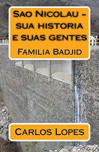 Sao Nicolau - sua historia e suas gentes: Familia Badjid (Portuguese Edition)