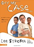 img - for By Lee Strobel Off My Case for Kids: 12 Stories to Help You Defend Your Faith (Case for... Series for Kids) (Supersaver) [Paperback] book / textbook / text book