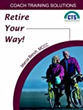 Retire Your Way, Marcia Bench, 0975965565