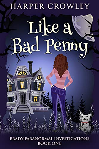 Like a Bad Penny (Brady Paranormal Investigations Book 1) by [Crowley, Harper]