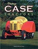 Vintage Case Tractors, Peter Letourneau, 0896580504