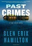 By Glen Erik Hamilton - Past Crimes: A Van Shaw Novel (Van Shaw Novels) (2015-03-18) [Hardcover] by  Glen Erik Hamilton in stock, buy online here