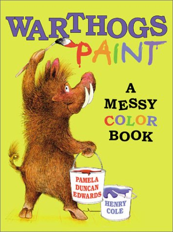 Warthogs Paint: A Messy Color Book: Pamela Duncan Edwards ...