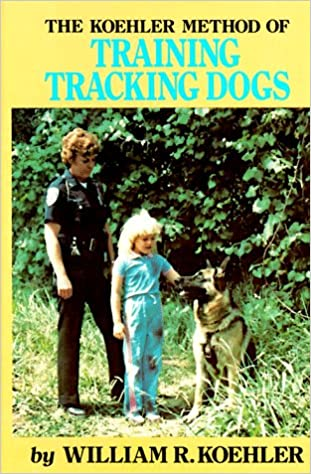 Book The Koehler Method of Training Tracking Dogs