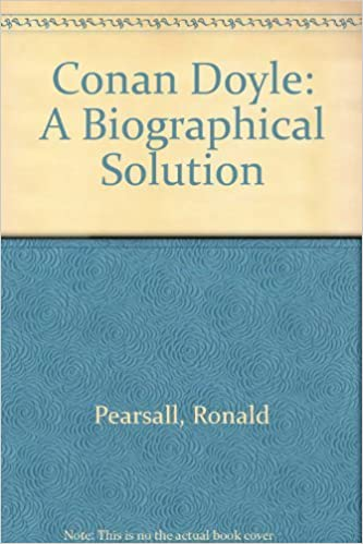 Book Conan Doyle: A Biographical Solution by Ronald Pearsall (1989-09-14)