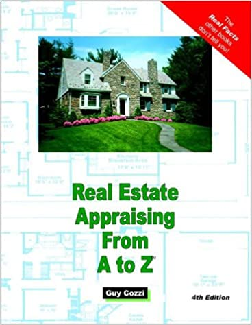 Real Estate Appraisal from A to Z: Real Estate Appraiser,
