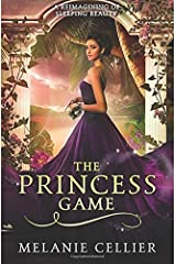 The Princess Game: A Reimagining of Sleeping Beauty (The Four Kingdoms) (Volume 4) Paperback