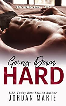 Going Down Hard (Doing Bad Things Book 1) by [Marie, Jordan]