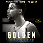 Golden: The Miraculous Rise of Steph Curry | Marcus Thompson
