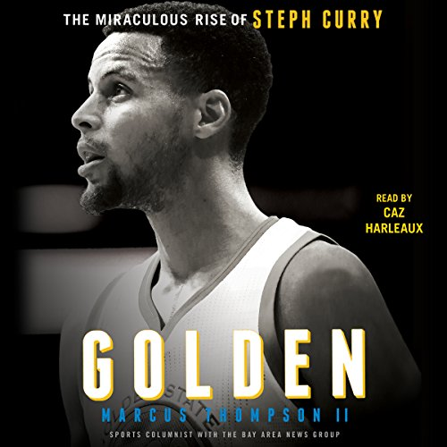 Golden: The Miraculous Rise of Steph Curry Audiobook [Free Download by Trial] thumbnail