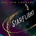 Starflight Audiobook by Melissa Landers Narrated by Amanda Dolan