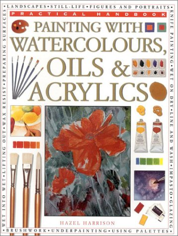 Painting with Watercolors, Oils & Acrylics (Practical Handbook)