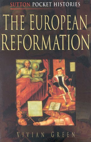 The European Reformation (Inglese) Copertina flessibile – set 1998 Vivian Hubert Howard Green Sutton Pub Ltd 0750919159 HISTORY / Europe / General