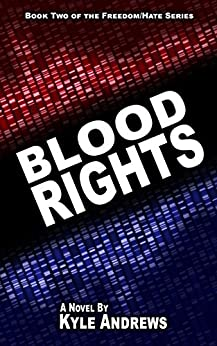 Blood Rights (Freedom/Hate Series, Book 2) by [Andrews, Kyle]