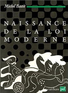 Paperback Naissance de la loi moderne: La pense´e de la loi de saint Thomas a` Suarez (Le´viathan) (French Edition) [French] Book