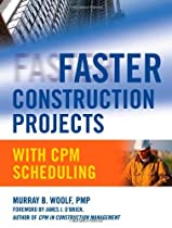 Faster Construction Projects with CPM Scheduling: 1st (First) Edition