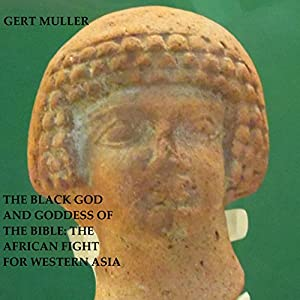 The Black God and Goddess of the Bible Audiobook