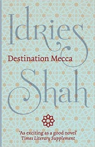 Destination Mecca by Idries Shah (2016-04-01)