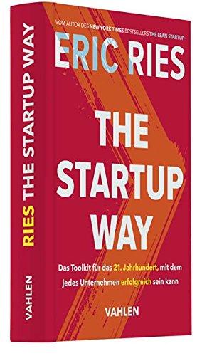 the-startup-way-das-toolkit-fr-das-21-jahrhundert-mit-dem-jedes-unternehmen-erfolgreich-sein-kann