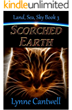 Scorched Earth (Land, Sea, Sky Book 3)