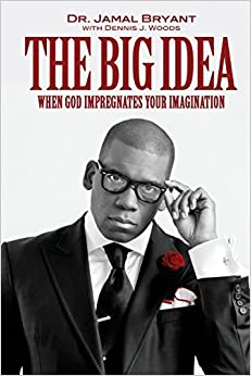 Book The Big Idea: When God Impregnates Your Imagination by Bryant, Jamal H. (2014)