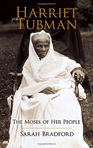 Search : Harriet Tubman: The Moses of Her People (African American)