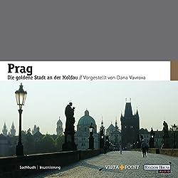 Prag. Die goldene Stadt an der Moldau