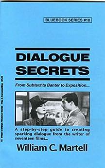 Dialogue Secrets (Screenwriting Blue Books Book 10) by [Martell, William C.]