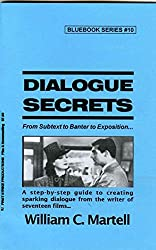 Dialogue Secrets (Screenwriting Blue Books Book 10)