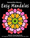 Easy Mandalas: Adults Coloring Book for Beginners, Seniors and people with low vision