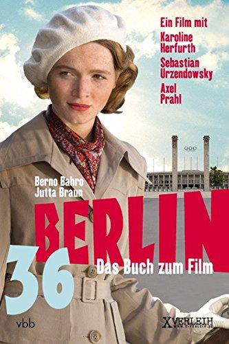 Berlin '36: DieunglaublicheGeschichteeinerjüdischenSportlerinimDrittenReich