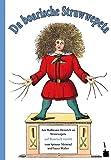 Da boarische Struwwepeta. Gspaaßige Gschichtn und lustige Böidl: Struwwelpeter – bairisch